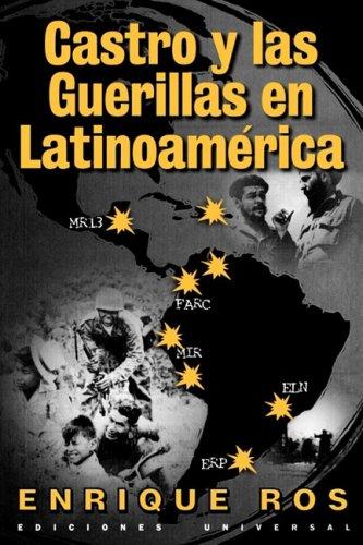 Download Castro y las Guerillas en Latinoamerica (Coleccion Cuba y Sus Jueces) (Spanish Edition) pdf epub