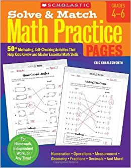 Solve & Match Math Practice Pages: 50+ Motivating, Self-Checking Activities That Help Kids Review and Master Essential Math Skills, Grades 4-6
