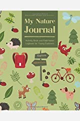 My Nature Journal: Activity Book and Field Notes Logbook for Young Explorers | Kid-friendly prompts and activities Paperback
