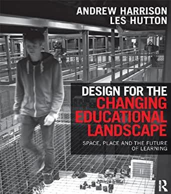 Design for the Changing Educational Landscape Space