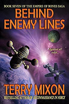 Behind Enemy Lines (Book 7 of The Empire of Bones Saga) by [Mixon, Terry]