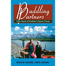 Paddling Partners: Fifty Years of Northern Canoe Travel by Bruce W. Hodgins (2008-02-08)