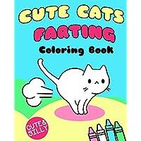 Cute Cats Farting: Coloring Book (Super Cute Kawaii Coloring Books)