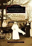 Indiana's Catholic Religious Communities, Jim Hillman and John Murphy, 0738560103
