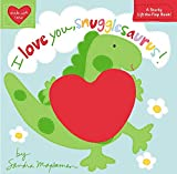 img - for I Love You, Snugglesaurus! (Made with Love) book / textbook / text book