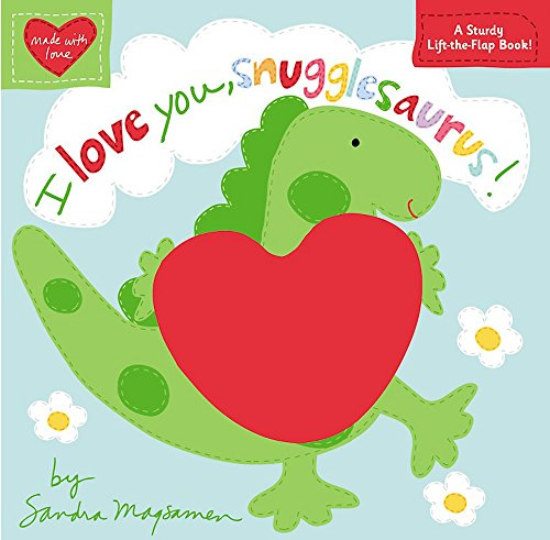 I Love You, Snugglesaurus! (Made with Love) cover