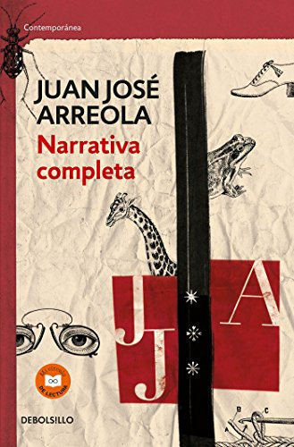 Narrativa completa. Juan Jose Arreola  / Complete Narrative (Spanish Edition)