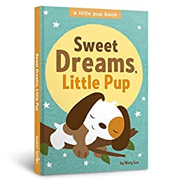 Sweet Dreams, Little Pup (A Little Pup Book) by [Lee, Mary]
