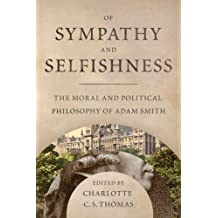 Of Sympathy and Selfishness: The Moral and Political Philosophy of Adam Smith (A. V. Elliott Conference)