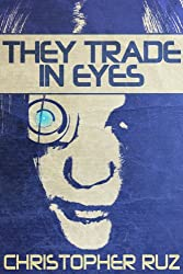They Trade In Eyes