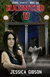 Haunted U, Jessica Gibson, 1494711605