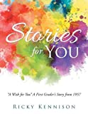 Stories for You: A Wish for You a First Grader's Story from 1957