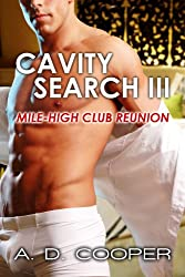 Cavity Search III: Mile-High Club Reunion (Gay Erotic Encounters)