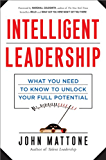 Intelligent Leadership: What You Need to Know to Unlock Your Full Potential (Agency/Distributed)