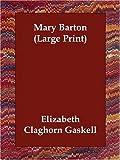 Mary Barton, Elizabeth Gaskell, 140682190X