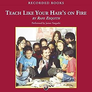 Teach Like Your Hair's On Fire Audiobook