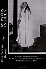 """BY-PATHS In SICILY: """"A cultural study featuring Sicilian Sorcery"""" Paperback"""