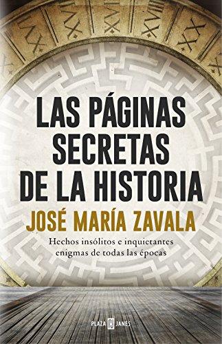 Las páginas secretas de la historia: Hechos insólitos e inquietantes enigmas de todas las épocas