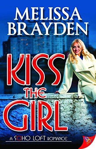 Kiss the Girl (Soho Loft Romance) (Soho Ny-shops)