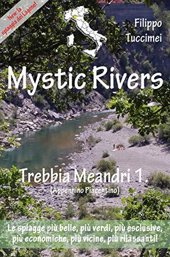Mystic Rivers - Trebbia, Meandri 1. (Appennino Piacentino) (Italian Edition)