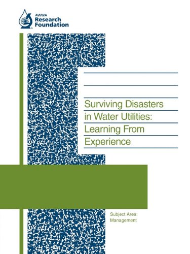 Surviving Disasters In Water Utilities  Learning From Experience