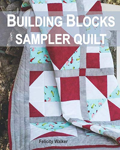(Building Blocks Sampler Quilt: A Quilting for Beginners Quilt Pattern & Tutorial)