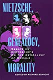 img - for Nietzsche, Genealogy, Morality: Essays on Nietzsche's On the Genealogy of Morals (Philosophical Traditions) book / textbook / text book
