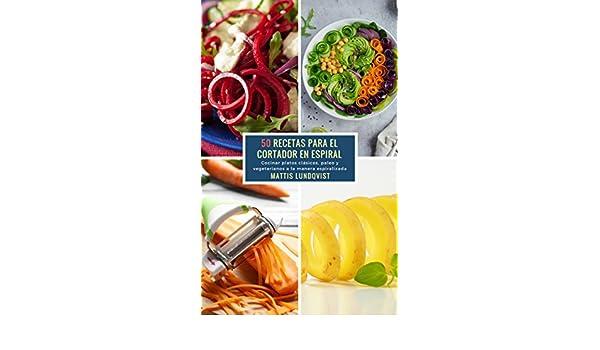 Amazon.com: 50 Recetas para el Cortador en Espiral: Cocinar platos clásicos, paleo y vegetarianos a la manera espiralizada (Spanish Edition) eBook: Mattis ...