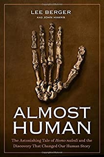 Book Cover: Almost Human: The Astonishing Tale of Homo naledi and the Discovery That Changed Our Human Story