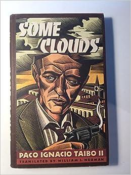 Taibo Paco Ignacio : Some Clouds