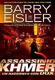 Assassino Khmer: Un Racconto con Dox, Traduzione dall'inglese di Francesca Cosi e Alessandra Repossi (Assassino John Rain) (Italian Edition)