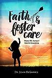Faith & Foster Care: How We Impact God's Kingdom