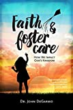 Faith & Foster Care: How We Impact God's Kingdom