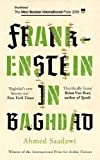 Frankenstein in Baghdad: SHORTLISTED FOR THE MAN BOOKER INTERNATIONAL PRIZE 2018