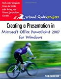 Creating a Presentation in Microsoft Office PowerPoint 2007 for Windows, Tom Negrino, 0321492374