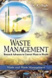 Waste Management : Research Advances to Convert Waste to Wealth, , 1616684143