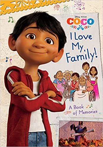 I Love My Family A Book Of Memories Disney Pixar Coco Edlin Ortiz The Disney Storybook Art Team  Amazon Com Books