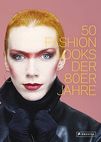 50 Fashion Looks der 80er Jahre by Paula Reed (2013-11-18)