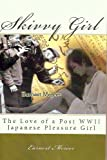 img - for Skivvy Girl: The Love of a Post WWII Japanese Pleasure Girl book / textbook / text book