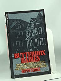 Butterbox Babies: Baby Sales, Baby Deaths. The Scandalous Story of the Ideal Maternity Home.