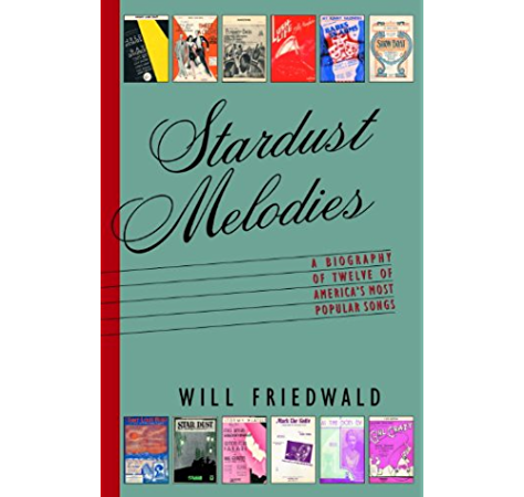 Stardust Melodies The Biography Of Twelve Of America S Most Popular Songs Kindle Edition By Friedwald Will Arts Photography Kindle Ebooks Amazon Com