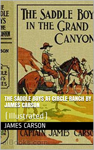 The Saddle Boys at Circle Ranch  by James Carson: (Illustrated)