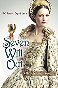 Seven Will Out: A Renaissance Revel by JoAnn Spears ebook deal
