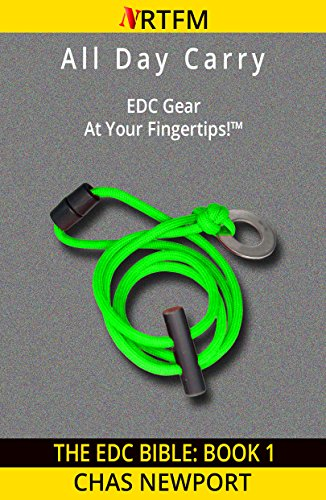 The EDC Bible:1 All Day Carry: EDC Gear At Your Fingertips! by [Newport, Chas]