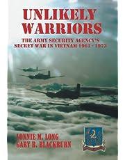 Unlikely Warriors: The Army Security Agency's Secret War in Vietnam 1961-1973d