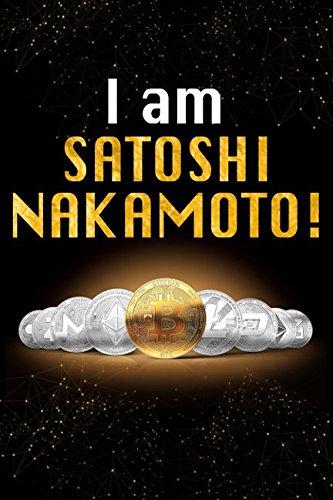 I Am Satoshi Nakamoto: Black and Gold Bitcoin Cryptocurrency Designer Notebook ebook