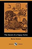 The Secret of a Happy Home, Marion Harland, 140653255X