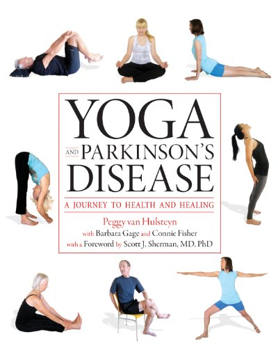 Yoga and Parkinson's Disease: A Journey to Health and Healing (Best Balance Exercises For Parkinson's Disease)