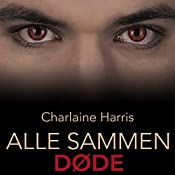 Alle sammen døde (True Blood 7) | Charlaine Harris