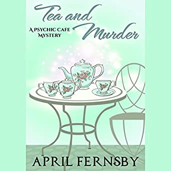 Amazon com: Tea and Murder: A Psychic Cafe Mystery, Book 3